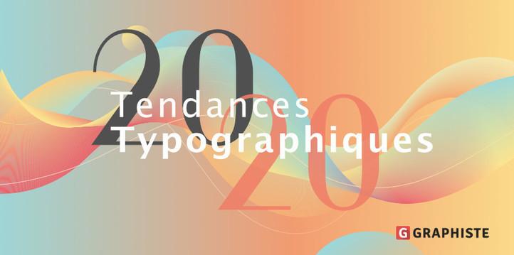 Les 12 tendances typographiques de 2020