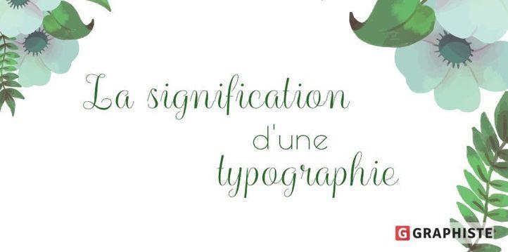 Tout savoir sur la signification d'une typographie