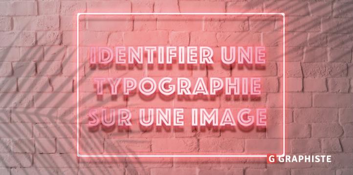 3 outils pour identifier une typographie sur une image